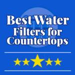 Best Countertop Water Filter Reviews   Top 5 Comparison