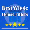 best-whole-house-water-filters