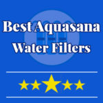 Aquasana Water Filter Reviews | Top 5 Guide for 2019