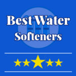 Best Water Softener Reviews | Top System Comparison 2019